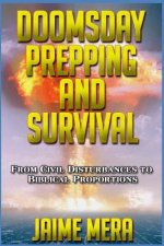 Doomsday Prepping and Survival: From Civil Disturbances to Biblical Proportions