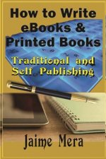 How to Write eBooks and Printed Books: Traditional and Self-Published