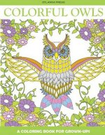 Colorful Owls Adult Coloring Book: A Coloring Book for Grown-Ups