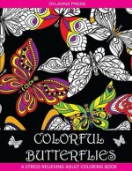 Colorful Butterflies: A Stress Relieving Coloring Book for Grown-Ups