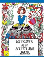 Bitches with Attitude: Swear Word Coloring Book
