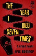 The Year I Died Seven Times