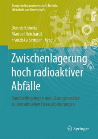 Zwischenlagerung hoch radioaktiver Abfalle