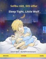 Sof?u rótt, litli úlfur - Sleep Tight, Little Wolf. Tvímála barnabók (Íslenska - enska)