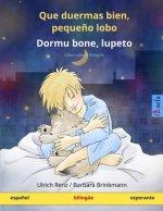 Que duermas bien, peque?o lobo - Dormu bone, lupeto. Libro infantil bilingüe (espa?ol - esperanto)