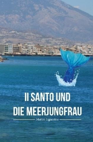 Il Santo und die Meerjungfrau