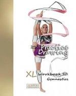 Practice Drawing - XL Workbook 20: Gymnastics