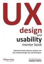 UX Design and Usability Mentor Book: With Best Practice Business Analysis and User Interface Design Tips and Techniques
