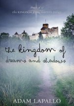 The Kingdom of Dreams and Shadows