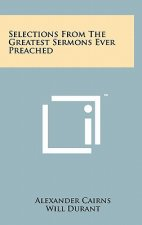 Selections from the Greatest Sermons Ever Preached