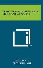 How to Write, Sing and Sell Popular Songs