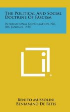 The Political and Social Doctrine of Fascism: International Conciliation, No. 306, January, 1935