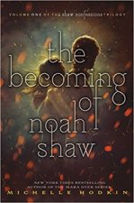 Becoming of Noah Shaw