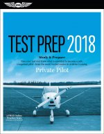 Private Pilot Test Prep 2018: Study & Prepare: Pass Your Test and Know What Is Essential to Become a Safe, Competent Pilot from the Most Trusted Sou