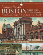 Forever Yours, Boston: Historic Postcard Images of Boston, Cape Cod, and the Islands