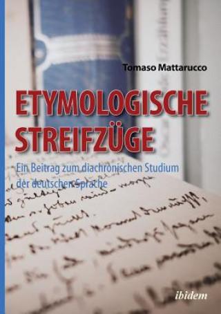 Etymologische Streifz ge. Ein Beitrag zum diachronischen Studium der deutschen Sprache