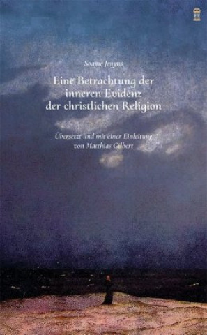 Eine Betrachtung der inneren Evidenz der christlichen Religion