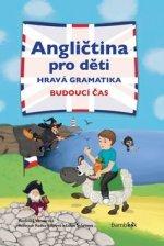 Angličtina pro děti Hravá gramatika