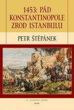 1453: Pád Konstantinopole zrod