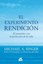 El experimento rendición : el encuentro con la perfección de la vida