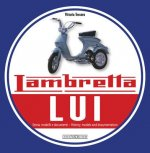 Lambretta Lui: Storia, Modelli E Documenti/History, Models and Documentation