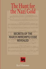The Hunt for the Nazi Gold: Secrets of the March Impromptu Code Revealed