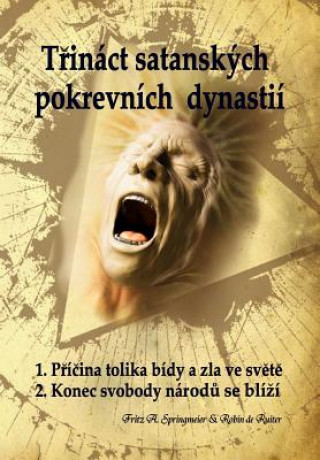 Trináct Satanských Pokrevních Dynastií: Satanovi Potomci; Prúkopníci Antikrista