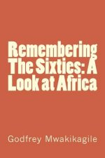 Remembering the Sixties: A Look at Africa