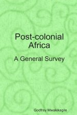 Post-Colonial Africa: A General Survey