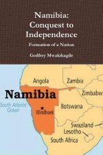 Namibia: Conquest to Independence: Formation of a Nation