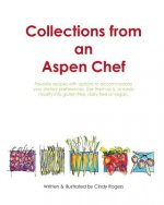 Collections from an Aspen Chef