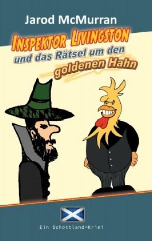 Inspektor Livingston und das Rätsel um den goldenen Hahn