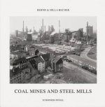 Bernd Becher, Hilla Becher: Coal Mines and Steel Mills