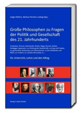 Große Philosophen zu Fragen der Politik und Gesellschaft des 21. Jahrhunderts