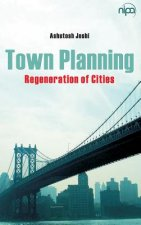 Town Planning: Regeneration of Cities