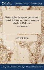 �liska: ou, Les Fran�ais en pays conquis: episode de l'histoire contemporaine: par Mlle. S. U. Dudr�z�ne; TOME TROISIEME