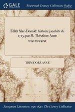 �dith Mac-Donald: histoire jacobite de 1715: par M. Th�odore Anne; TOME TROISI�ME