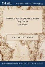 �douard et Malvina: par Mlle. Adela�de Gory Decour; TOME SECOND