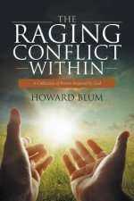 THE RAGING CONFLICT WITHIN: A COLLECTION