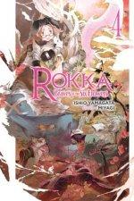Rokka: Braves of the Six Flowers, Vol. 4 (light novel)