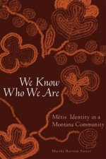 We Know Who We Are: Metis Identity in a Montana Community