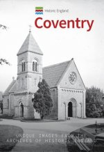 Historic England: Coventry: Unique Images from the Archives of Historic England