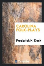 Carolina Folk-Plays