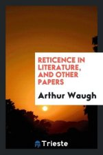Reticence in Literature, and Other Papers