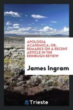 Apologia Academica; Or, Remarks on a Recent Article in the Edinbugh Review