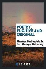Poetry, Fugitive and Original