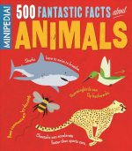 Minipedia! 500 Fantastic Facts about Animals