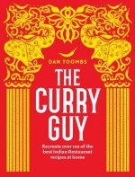 The Curry Guy: Recreate 100 of the Best Indian Restaurant Recipes at Home