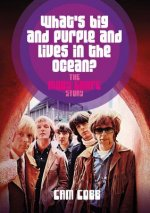 What's Big and Purple and Lives in the Ocean?: The Moby Grape Story