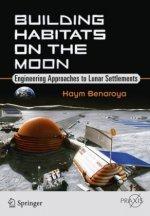 Building Habitats on the Moon